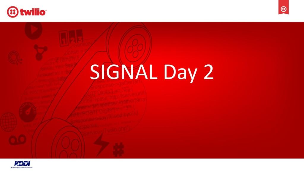 SIGNAL Day 2