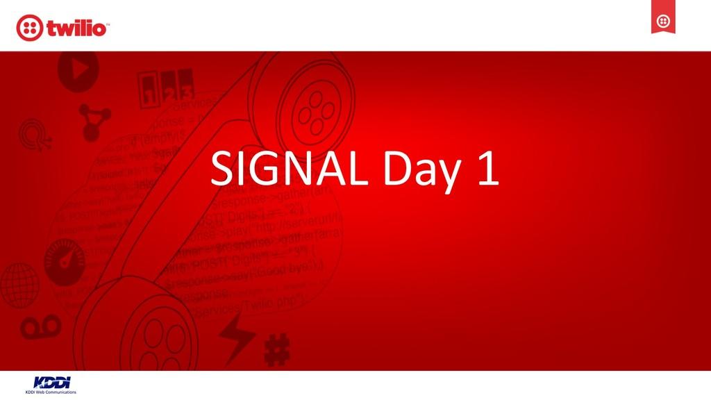 SIGNAL Day 1