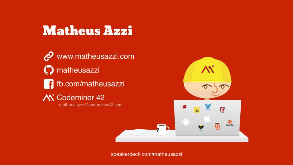Matheus Azzi www.matheusazzi.com matheusazzi fb...