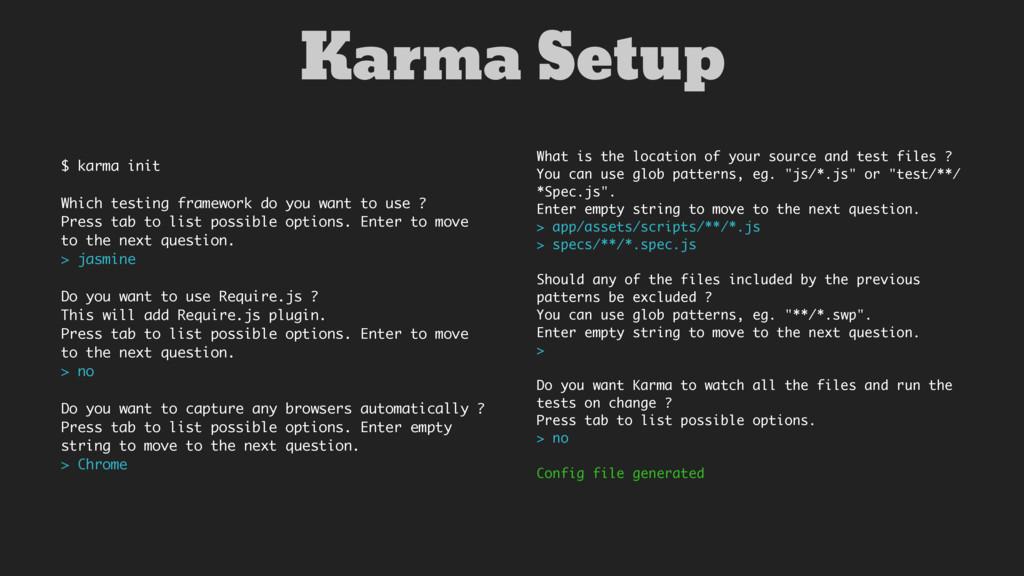 $ karma init Which testing framework do you wan...