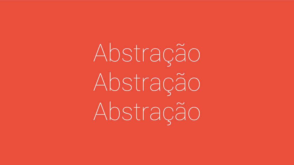 Abstração Abstração Abstração