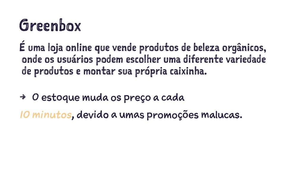 Greenbox É uma loja online que vende produtos d...