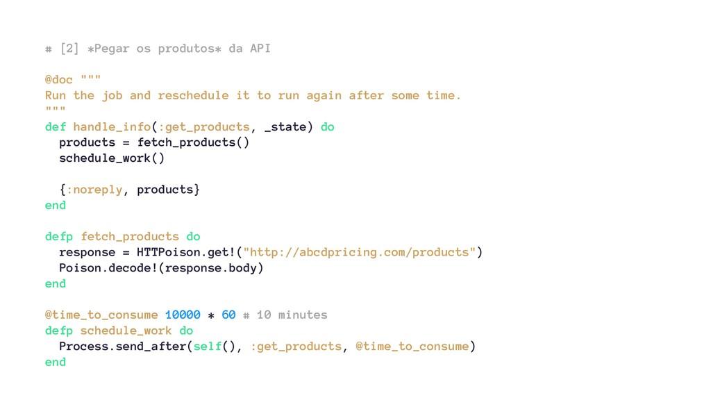 """# [2] *Pegar os produtos* da API @doc """""""""""" Run t..."""