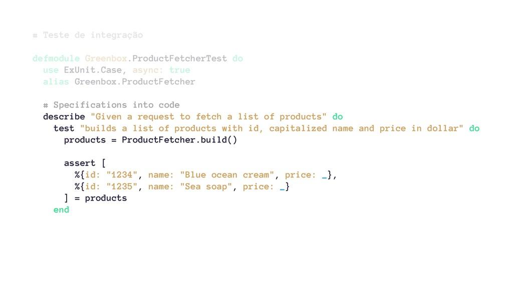 # Teste de integração defmodule Greenbox.Produc...