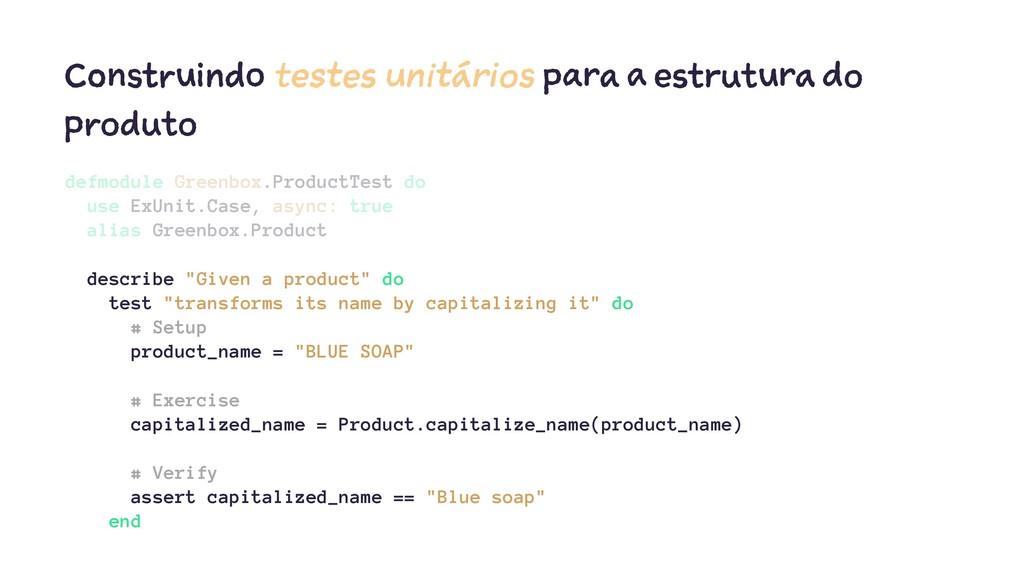 Construindo testes unitários para a estrutura d...