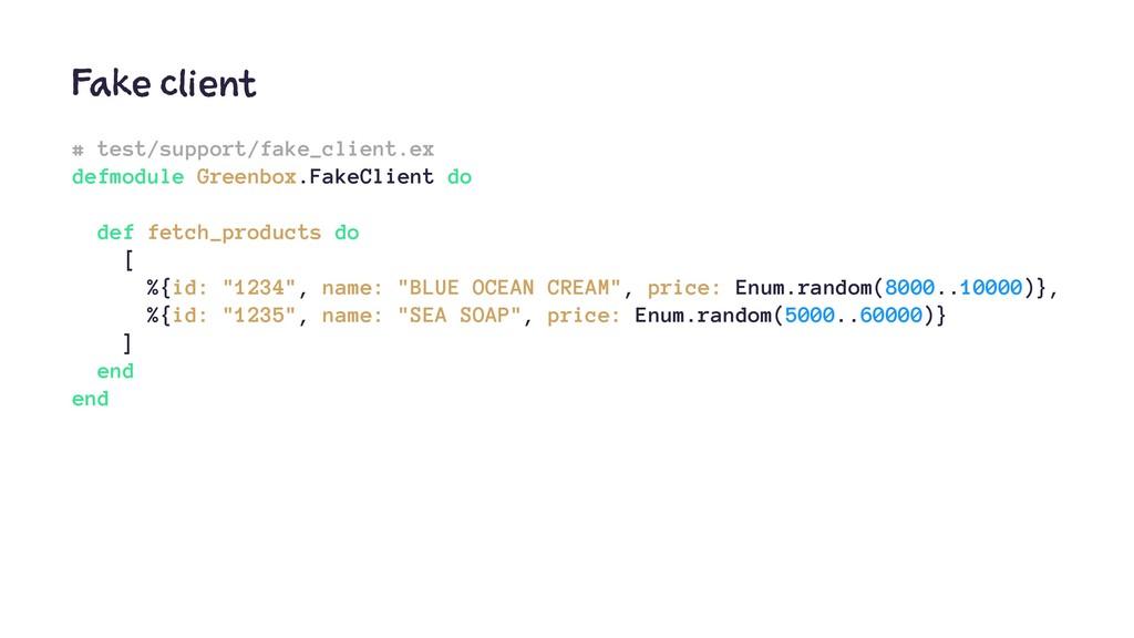 Fake client # test/support/fake_client.ex defmo...