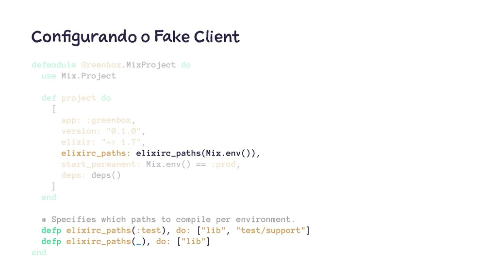 Configurando o Fake Client defmodule Greenbox.M...