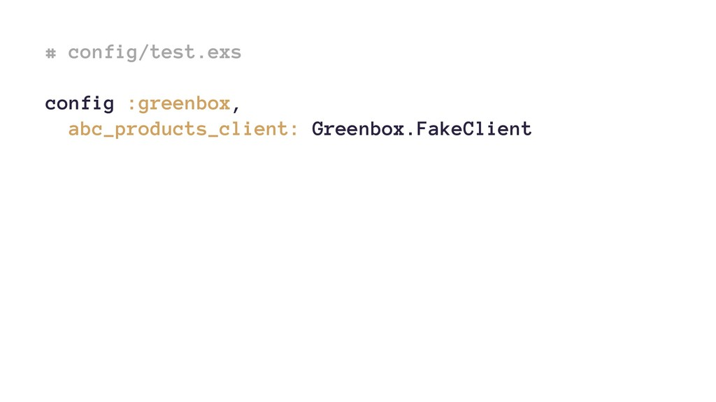 # config/test.exs config :greenbox, abc_product...