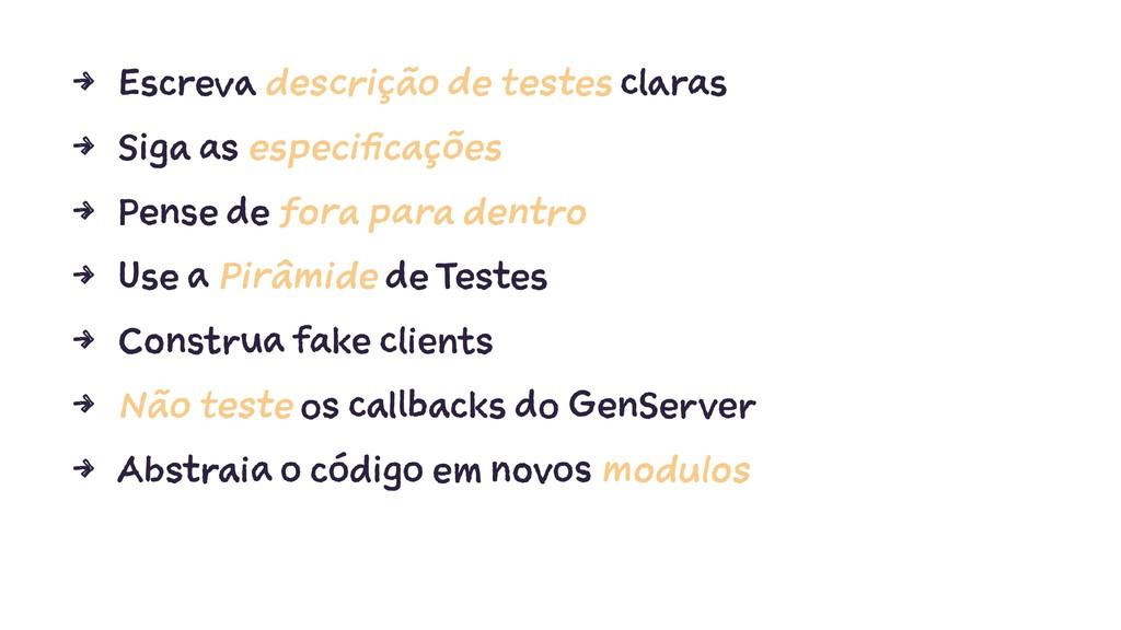 4 Escreva descrição de testes claras 4 Siga as ...