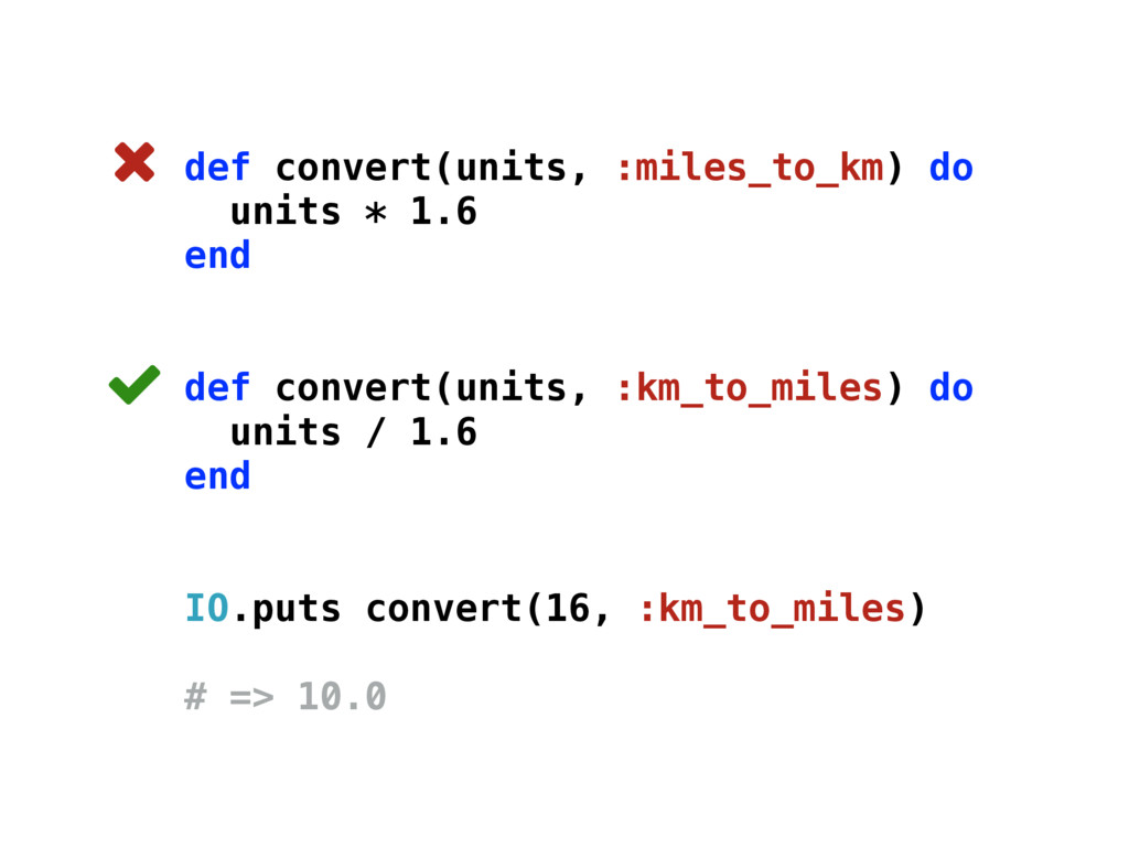 def convert(units, :miles_to_km) do units * 1.6...