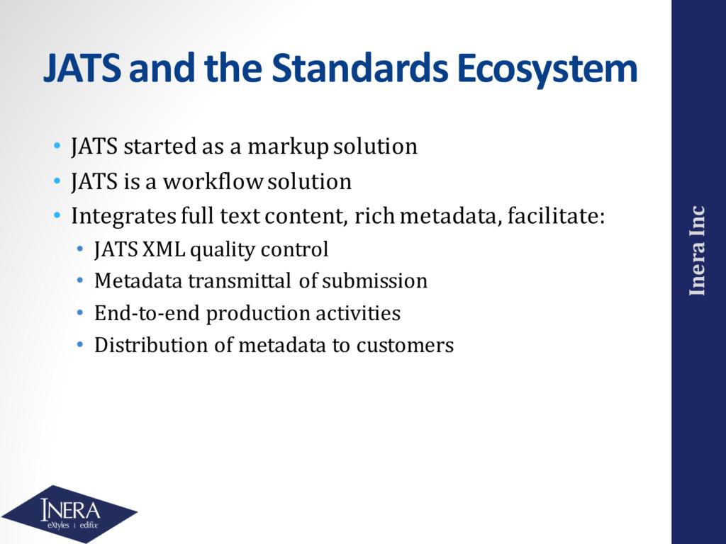 Inera Inc JATS and the Standards Ecosystem • JA...