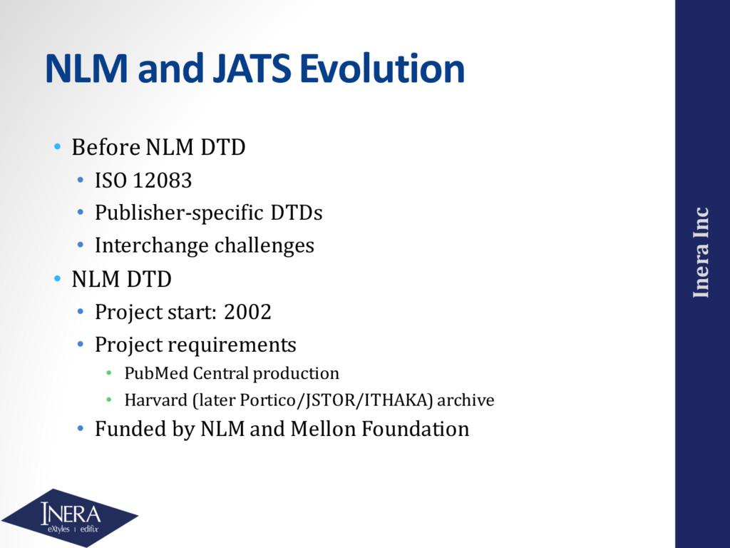 Inera Inc NLM and JATS Evolution • Before NLM D...