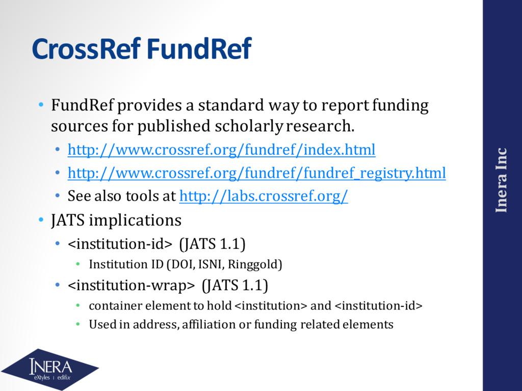 Inera Inc CrossRef FundRef • FundRef provides a...