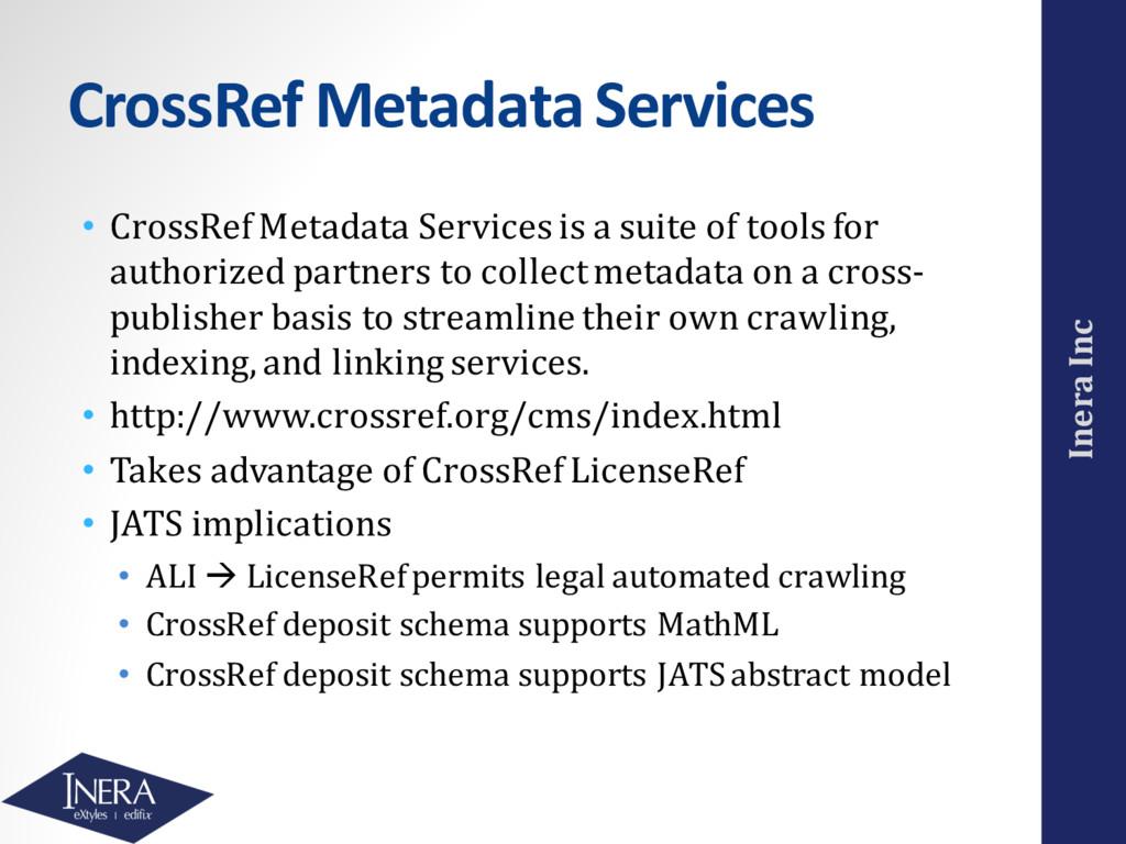 Inera Inc CrossRef Metadata Services • CrossRef...