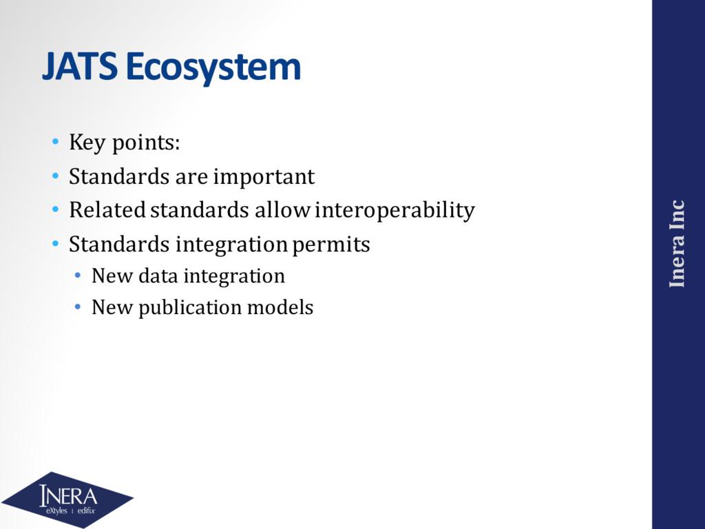 Inera Inc JATS Ecosystem • Key points: • Standa...