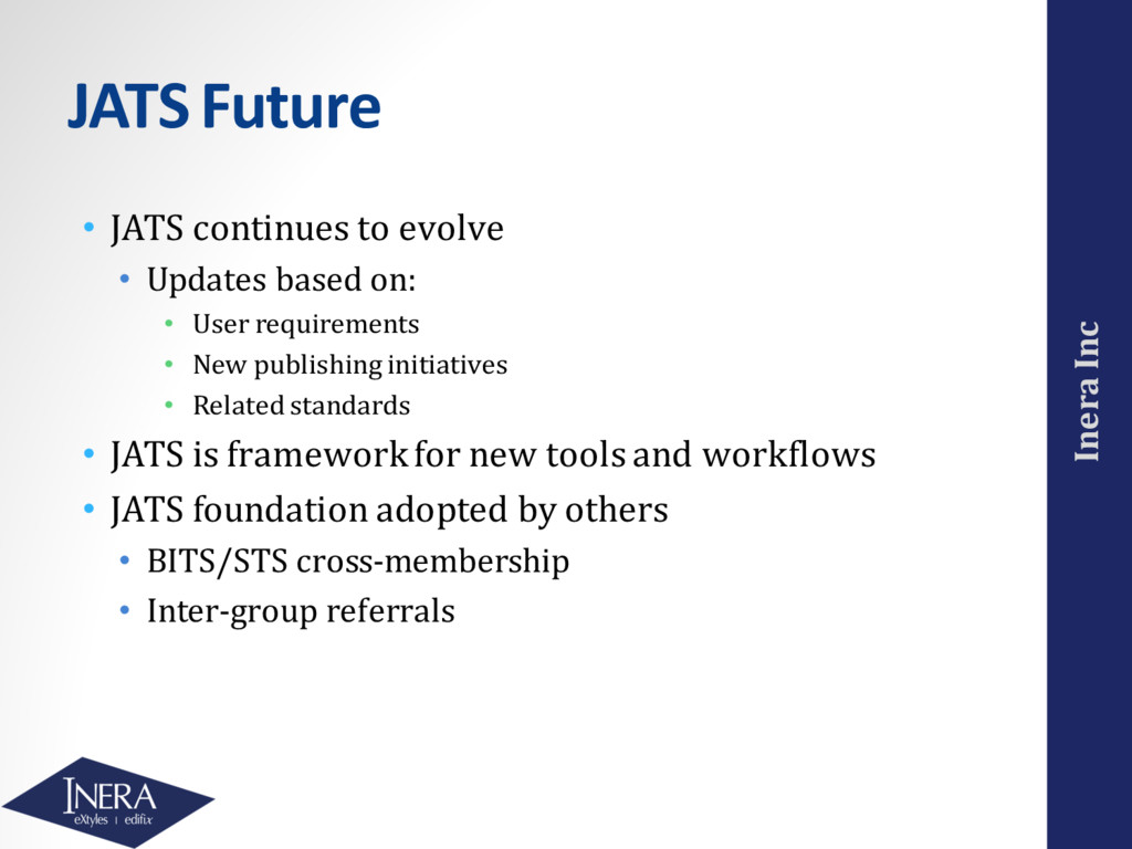 Inera Inc JATS Future • JATS continues to evolv...