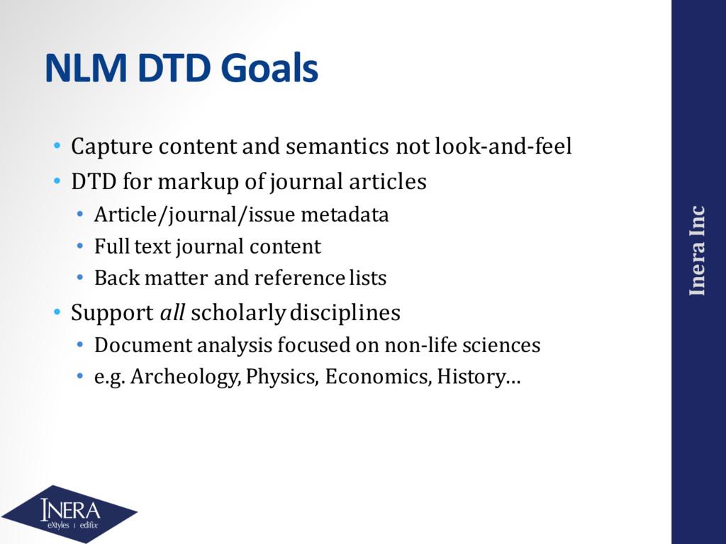 Inera Inc NLM DTD Goals • Capture content and s...