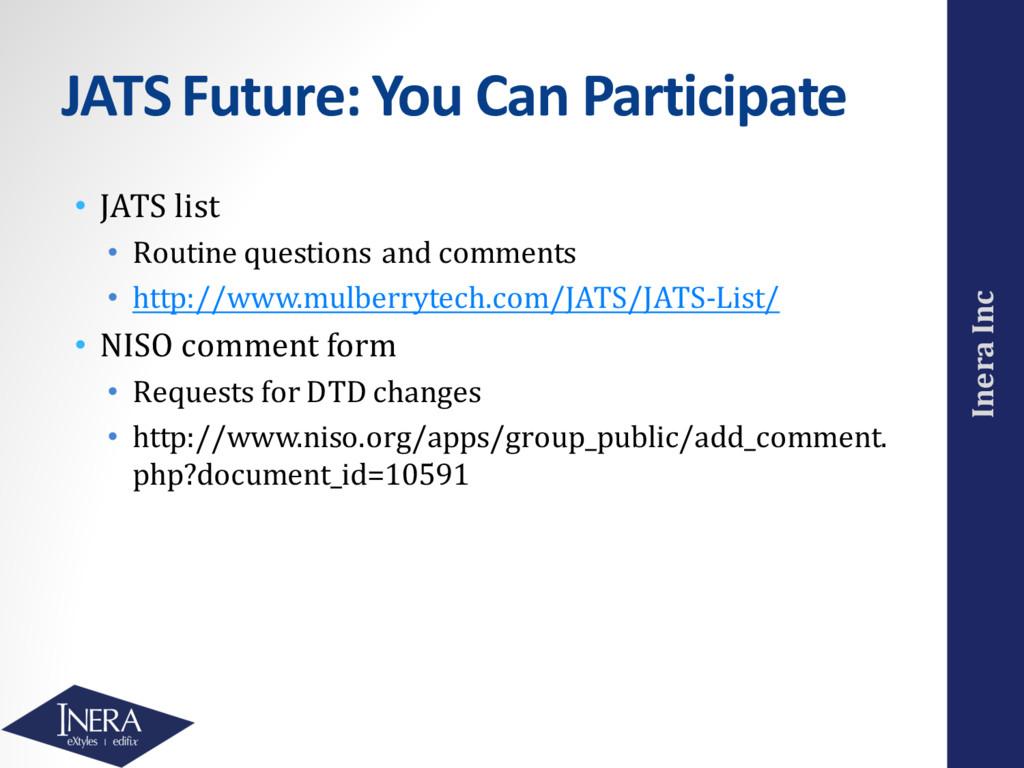 Inera Inc JATS Future: You Can Participate • JA...