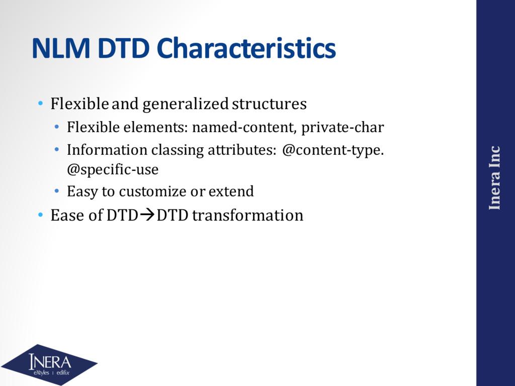 Inera Inc NLM DTD Characteristics • Flexible an...