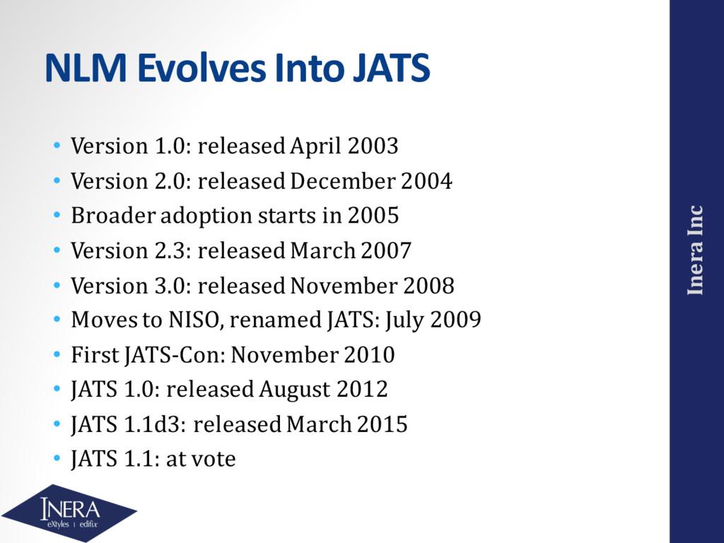 Inera Inc NLM Evolves Into JATS • Version 1.0: ...