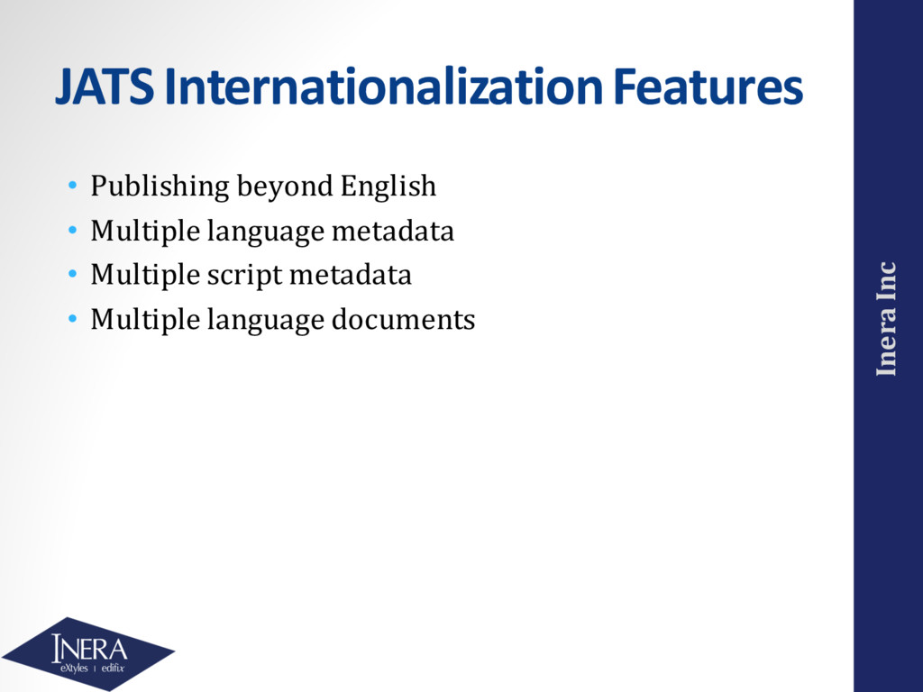 Inera Inc JATS Internationalization Features • ...