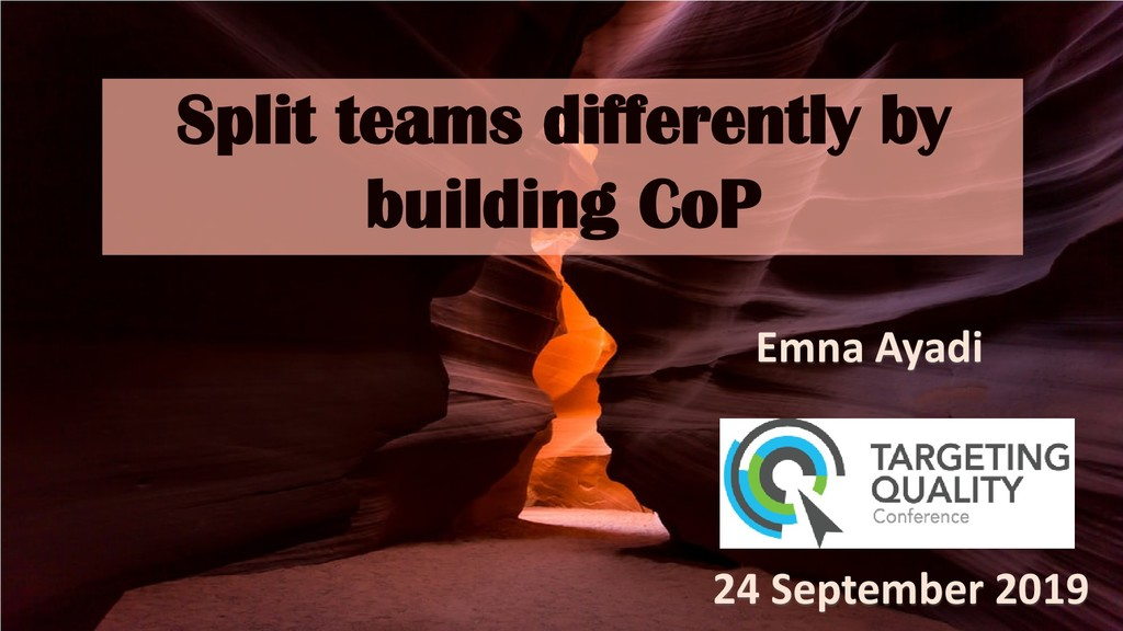 Split teams differently by building CoP 24 Sept...