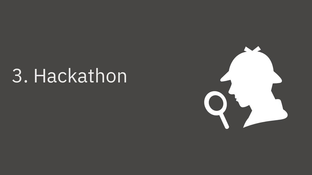3. Hackathon