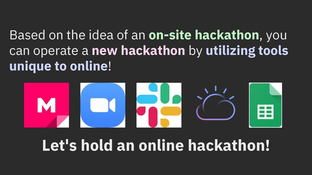 Based on the idea of an on-site hackathon, you ...