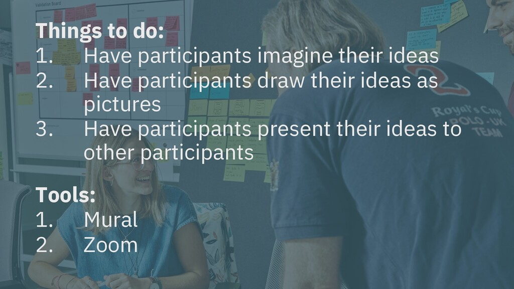 Things to do: 1. Have participants imagine thei...