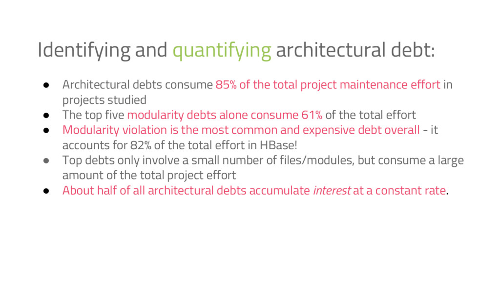 Identifying and quantifying architectural debt:...