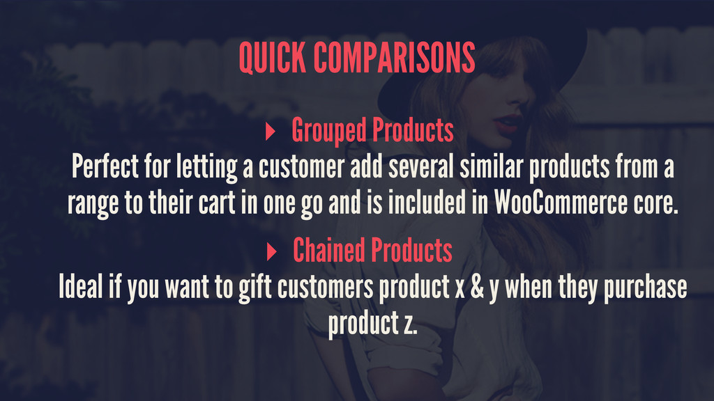 QUICK COMPARISONS ▸ Grouped Products Perfect fo...