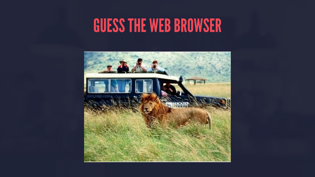 GUESS THE WEB BROWSER