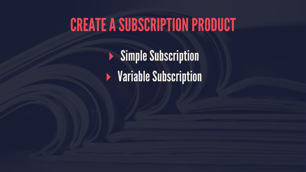 CREATE A SUBSCRIPTION PRODUCT ▸ Simple Subscrip...