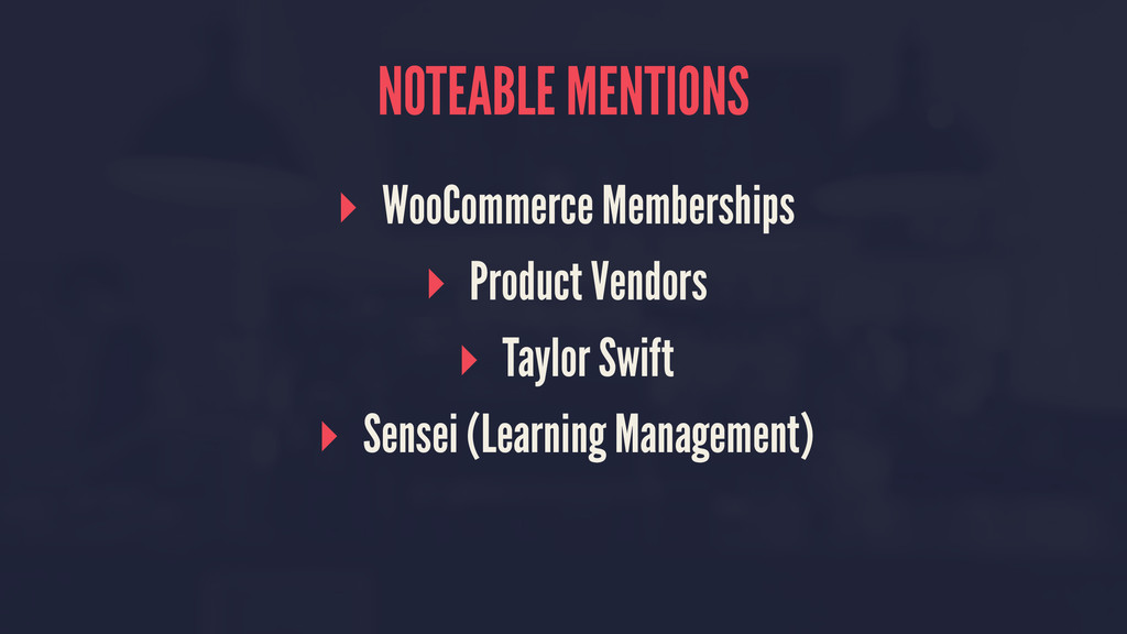 NOTEABLE MENTIONS ▸ WooCommerce Memberships ▸ P...