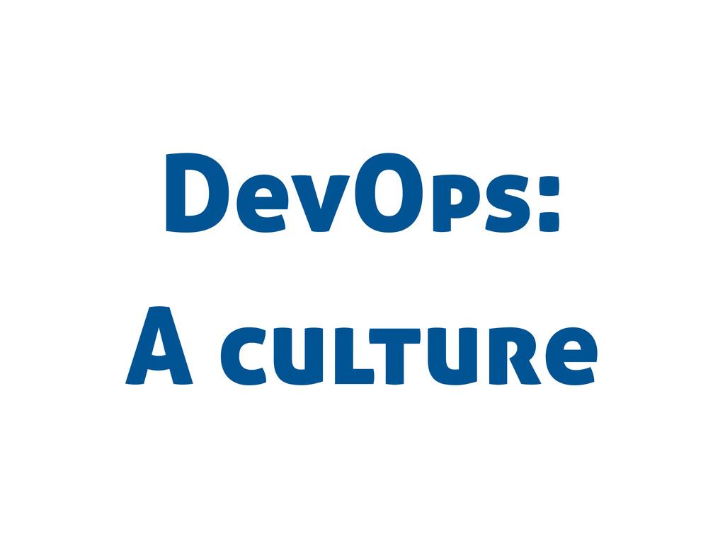 DevOps: A culture