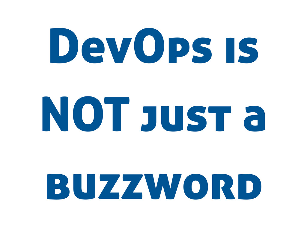 DevOps is NOT just a buzzword