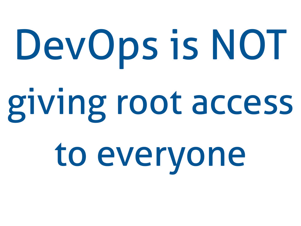 DevOps is NOT giving root access to everyone