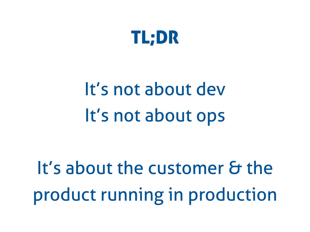 TL;DR It's not about dev It's not about ops It'...