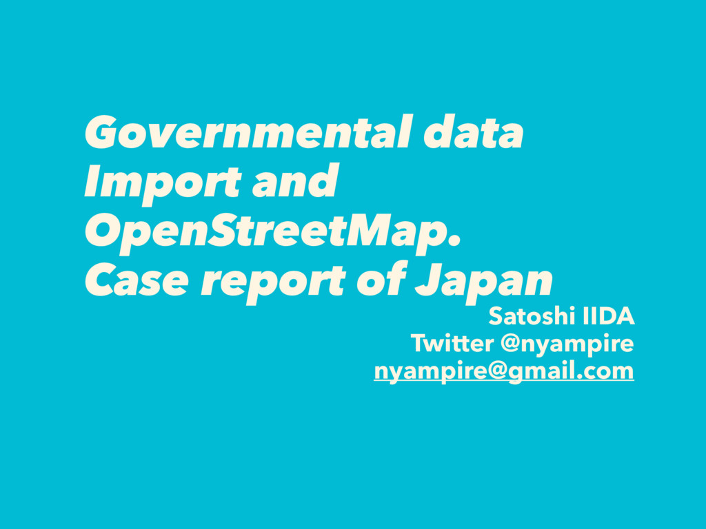 Governmental data Import and OpenStreetMap. Cas...