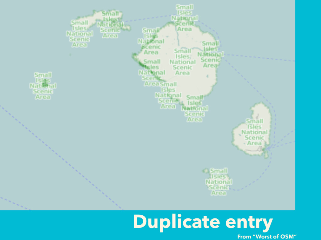 """Duplicate entry From """"Worst of OSM"""""""