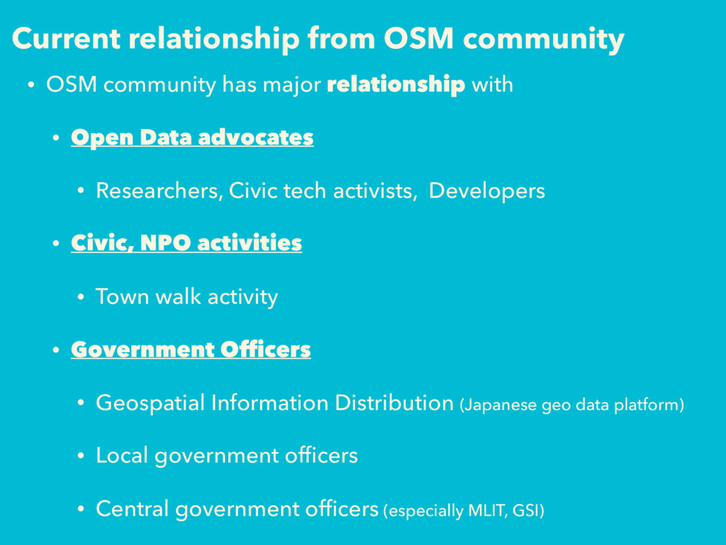 Current relationship from OSM community • OSM c...