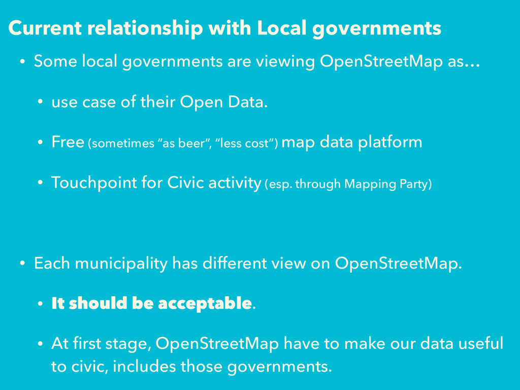 Current relationship with Local governments • S...
