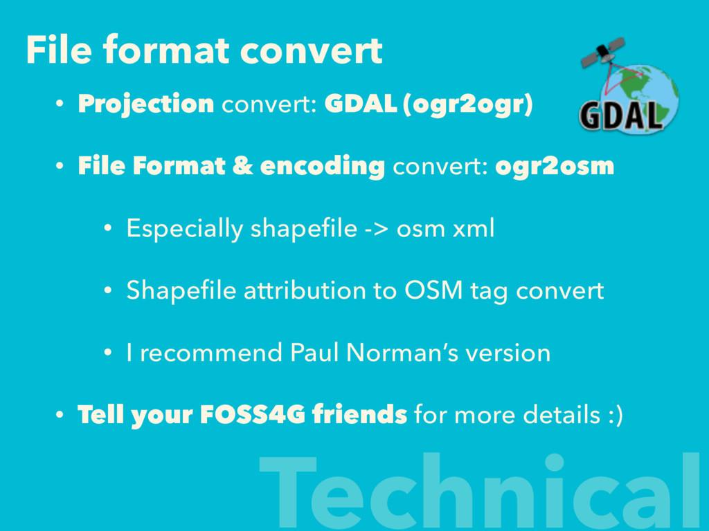 File format convert • Projection convert: GDAL ...
