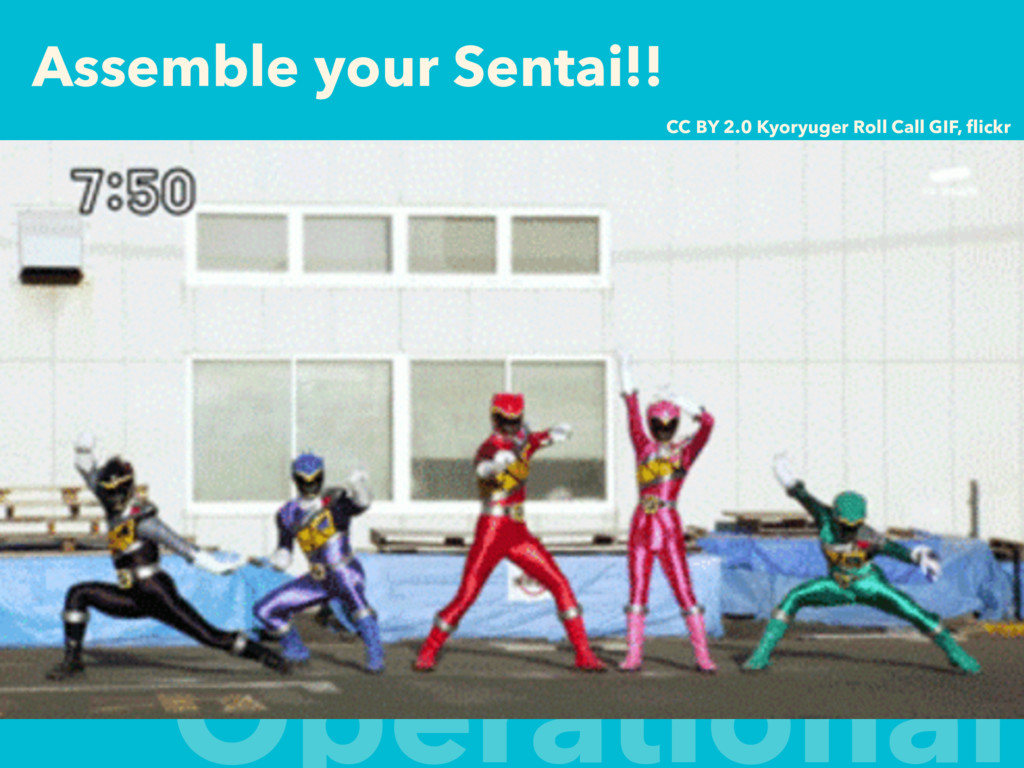 Assemble your Sentai!! Operational CC BY 2.0 Ky...