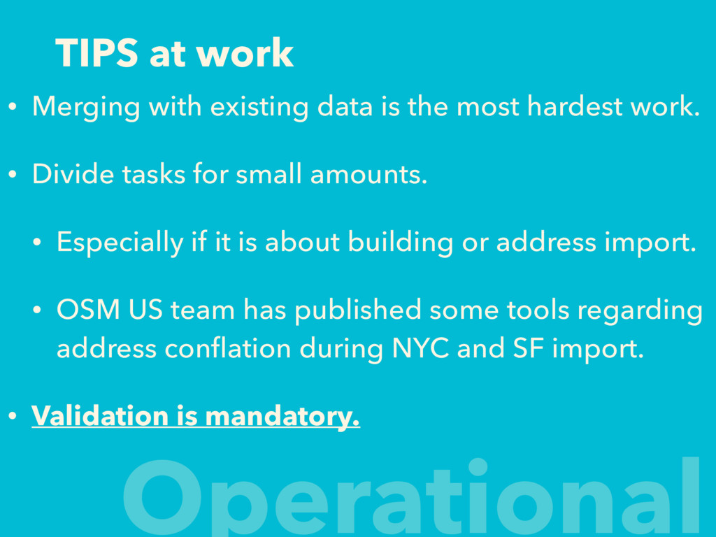 TIPS at work • Merging with existing data is th...