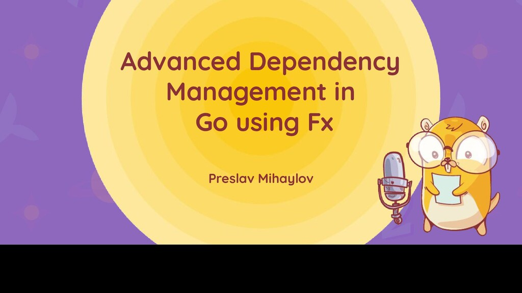 Advanced Dependency Management in Go using Fx P...