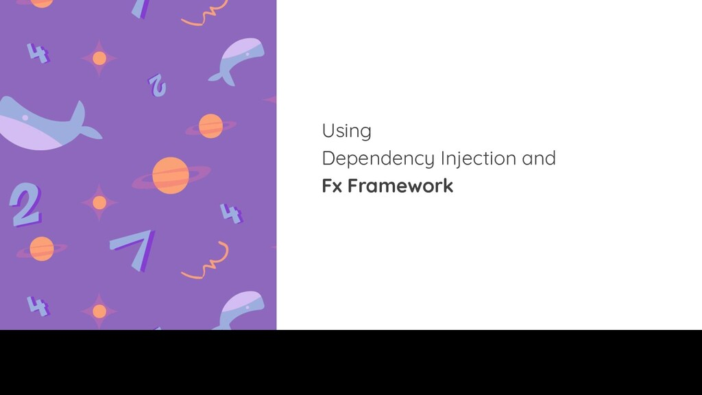 Using Dependency Injection and Fx Framework