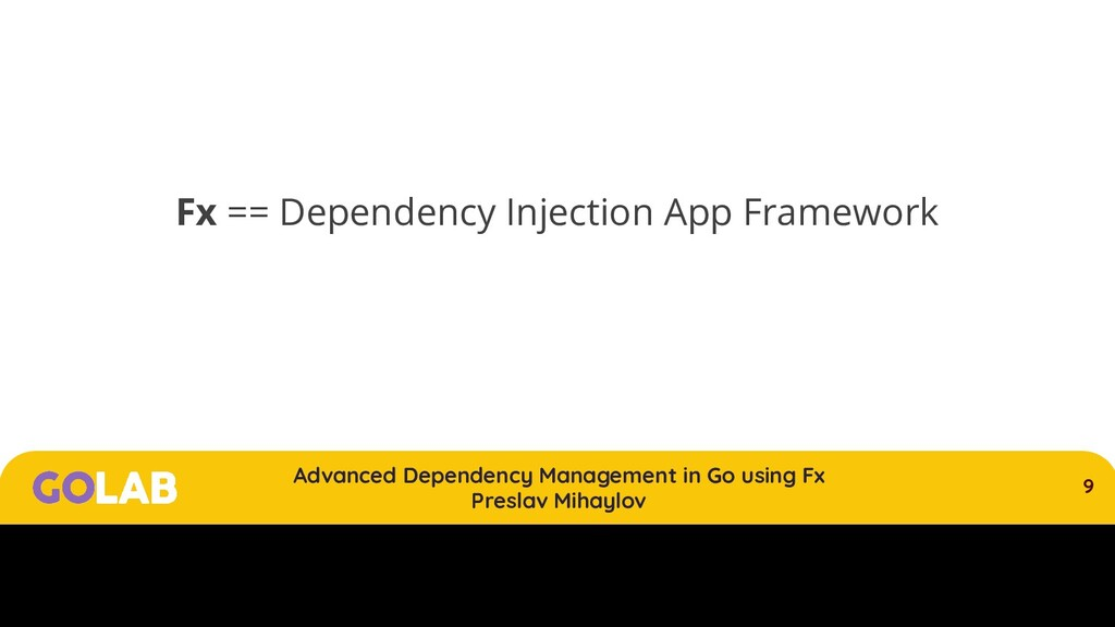 9 Advanced Dependency Management in Go using Fx...