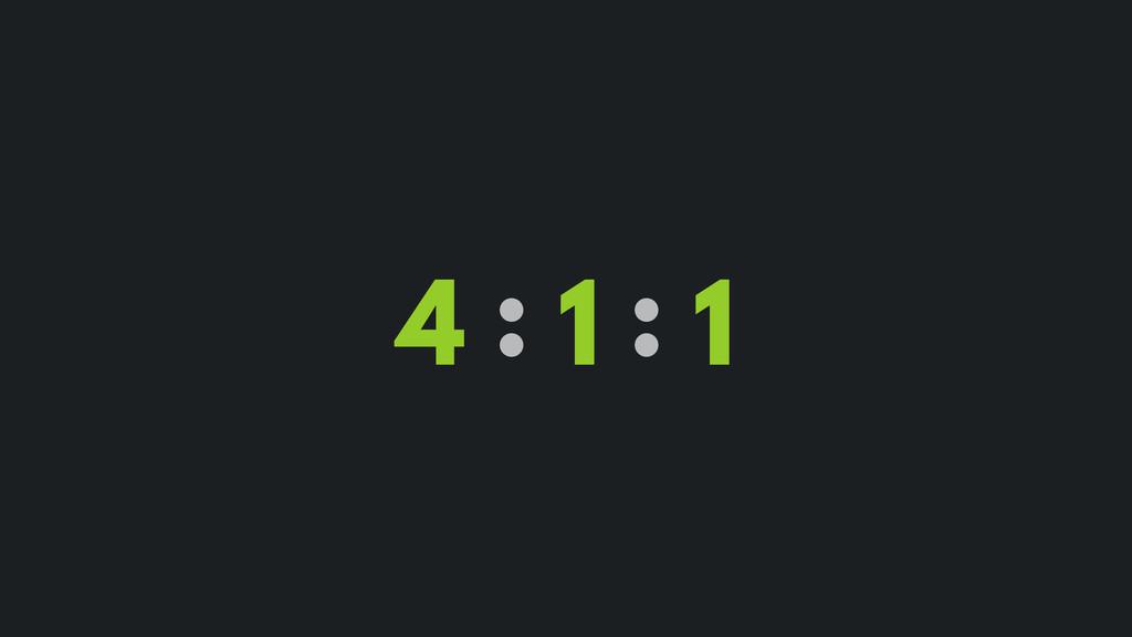 4 : 1 : 1