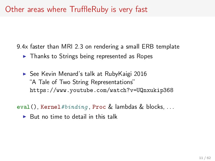 Other areas where TruffleRuby is very fast 9.4x f...